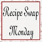 RECIPE SWAP MONDAY