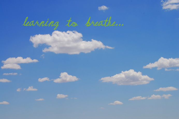 learning to breathe...
