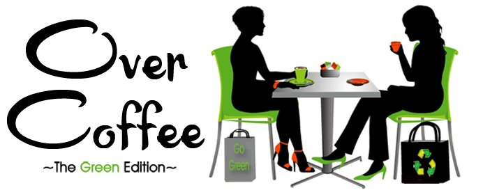 Over Coffee - the green edition