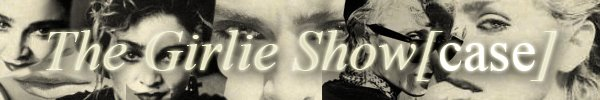 The Girlie Show(case)