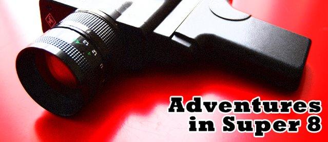 Adventures in Super 8
