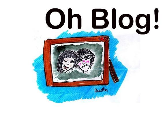 Oh Blog!