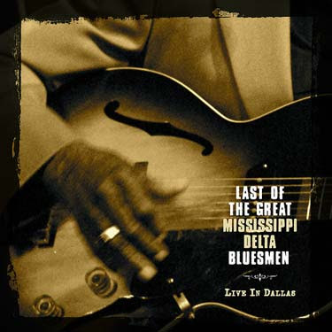 Last of the Great Mississippi Delta Bluesmen - Live in Dallas album