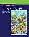 Consumo Sustentável - Manual de Educação