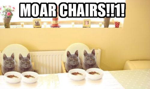 MOAR CHAIRS
