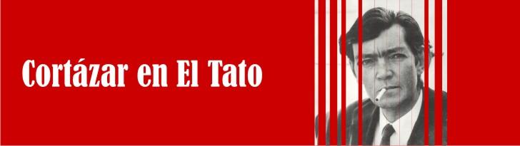 Cortázar en el Tato.