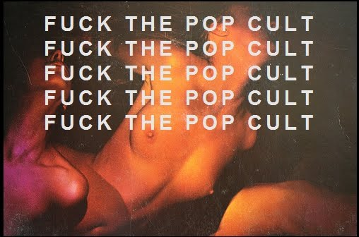 FUCK THE POP CULT