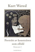 Kurt Wered: Porträtt av konstnären som ofödd. Memoarer I