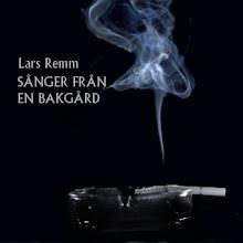 lars remm: sånger från en bakgård