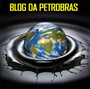 BLOG DA PETROBRAS, CLIQUE NA FOTO.