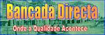 BANCADA DIRECTA