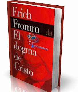 Erich Fromm  El dogma de cristo