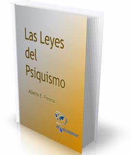 Las Leyes del Psiquismo - Alberto E. Fresina