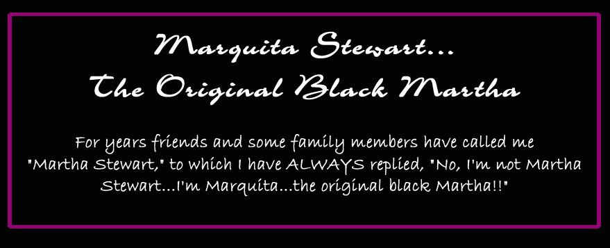 Marquita Stewart...The Original Black Martha