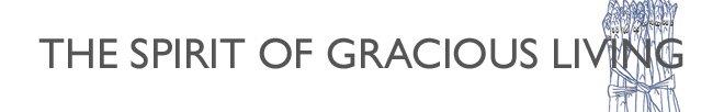 The Spirit of Gracious Living