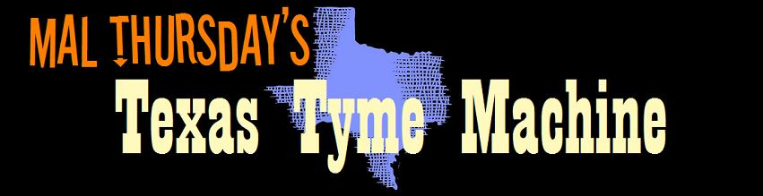 Mal Thursday's Texas Tyme Machine