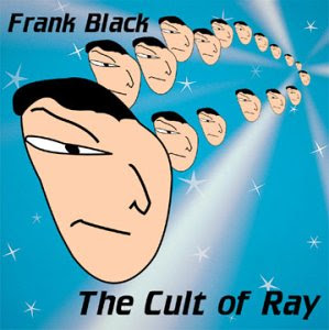 Frank Black - Cult Of Ray