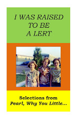My First Book:  I Was Raised to Be A Lert, is available as a chapbook or via smashwords.