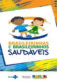 SOBRE A ESTRATÉGIA BRASILEIRINHAS E BRASILEIRINHOS SAUDÁVEIS (EBBS)