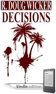 Kindle Nation Daily Free Book Alert, Tuesday, October 19: Popular Pulp Fiction, plus R. Doug Wicker Explores the High-Concept Paranoid Premise Among the Palm Trees in Decisions (Today's Sponsor), and over 100 more fully updated and category-sorted free Kindle ebook listings