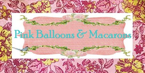 Pink Balloons & Macarons