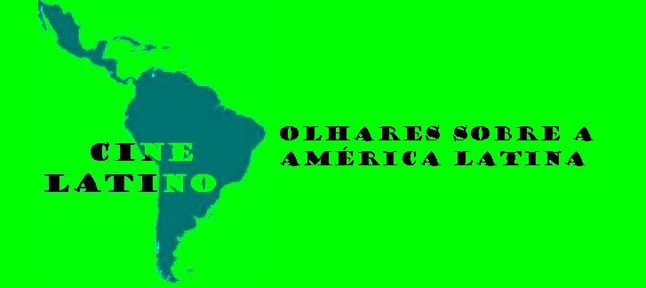 Cine Latino: olhares sobre a Améria Latina