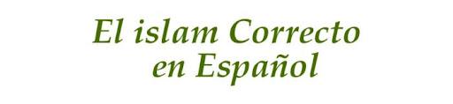 El Islam correcto en español