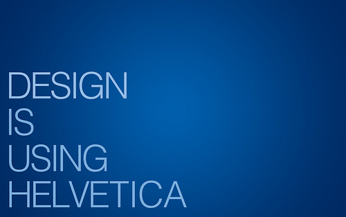 "Design+is+using+Helvetica 70+ Super Creative Wallpapers ""About Design"""