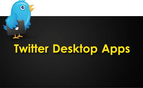 twitterdesktop Twitter Armour  Ultimate List of Power Tweeting Tools