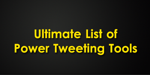 Ultimate+List+of+Power+Tweeting+Tools Twitter Armour  Ultimate List of Power Tweeting Tools