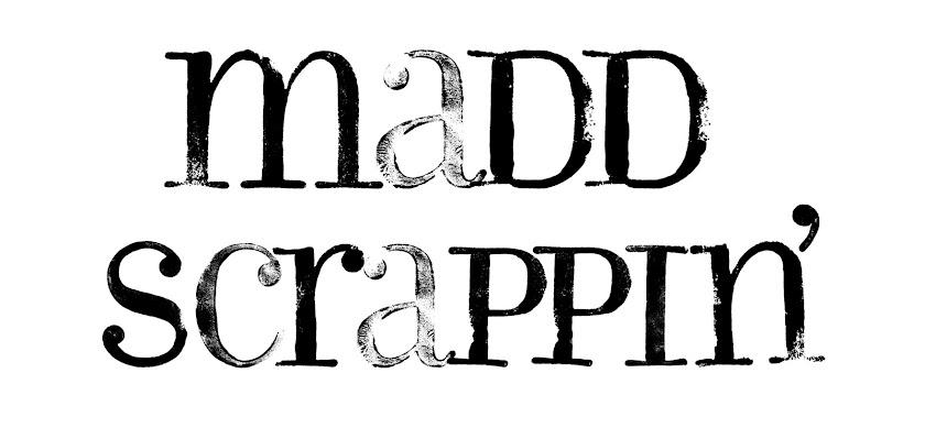 Madd Scrappin'