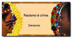 Preconceito Racial, denuncie!!!