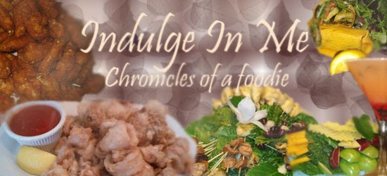 Indulge In Me - Chronicles of a Foodie