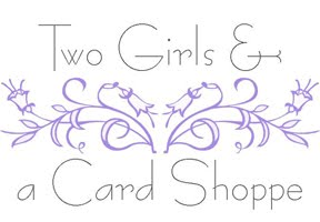 Two Girls and a Card Shoppe