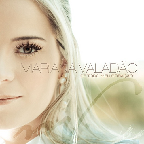 Mariana Valadão – De Todo Meu Coração