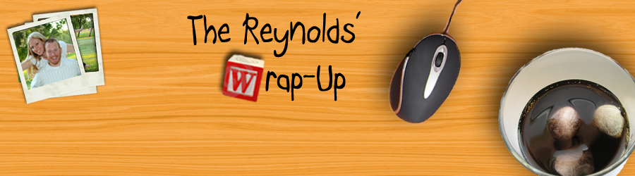 The Reynolds' Wrap Up