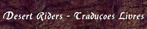 Desert Riders - Traduções Livres