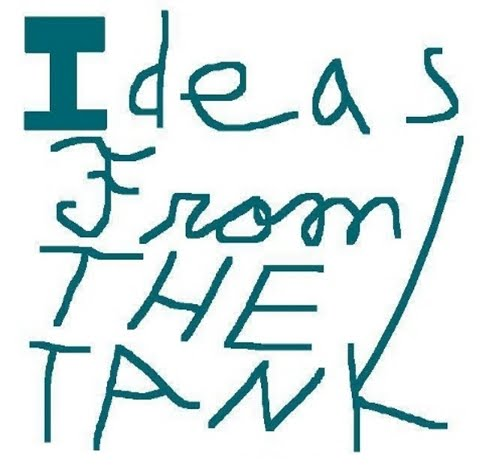 Ideas From the Tank
