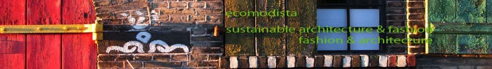 ecomodista: sustainable architecture & fashion