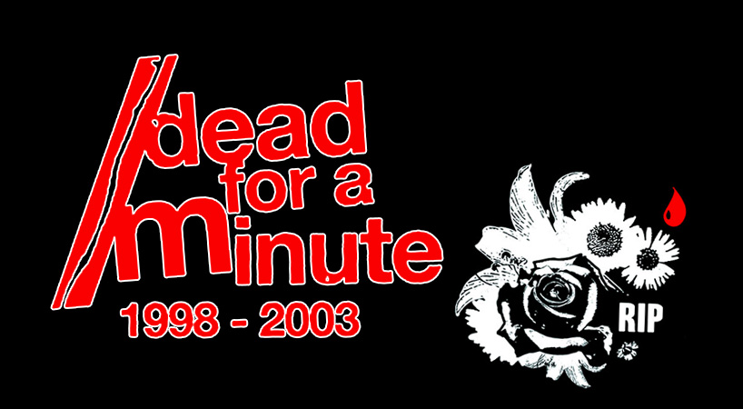 Dead For A Minute 1998-2003