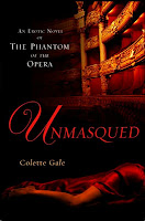 Unmasqued: An Erotic Novel of the Phantom of the Opera by Colette Gale