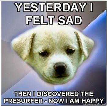 The Presurfer: Yesterday I Felt Sad, Then I Discovered The ...