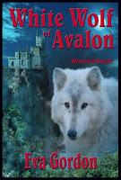 White Wolf of Avalon: Werewolf Knight by Eva Gordon