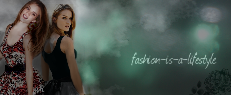 Fashion is more than a hobby, -its a lifestyle!