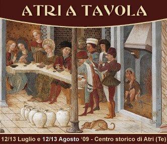 ATRI A TAVOLA – Centro storico di Atri (Te), Domenica 12 e Lunedì 13 luglio 2009 dalle ore 19 in poi