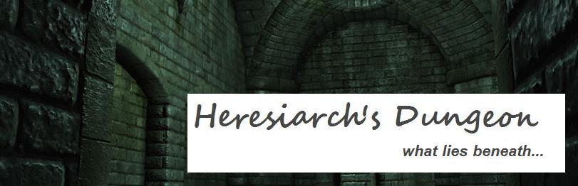 Heresiarch&#39;s Dungeon