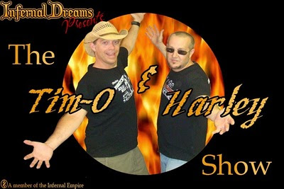 The Tim-O and Harley Show at InfernalDreams.net!