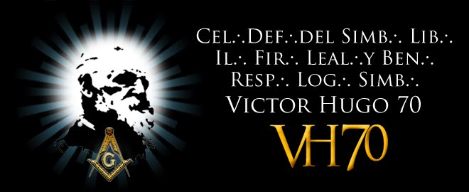 Cel:. Def:. del Simb:. Lib:. Ilst:. Fir:. Leal y Ben:. R:.L:.S:. Victor Hugo No.70