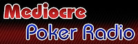Mediocre Poker Radio