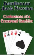 'Confessions of a Crossroad Gambler' by Gentleman Jack Newton (2008)